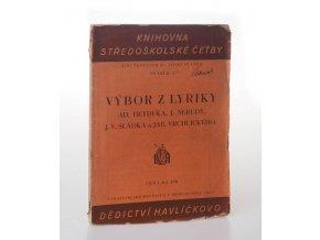 Výbor z lyriky Ad. Heyduka, J.Nerudy, J. V. Sládka a Jar. Vrchlického