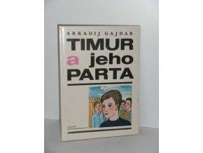 Timur a jeho parta : četba pro žáky zákl. škol  (1987)