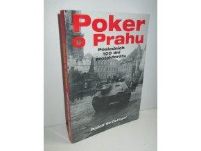 Poker o Prahu : posledních 100 dní Protektorátu