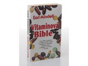 Vitaminová bible : jak můžete žít zdravěji s pomocí vhodných vitaminů a potravin?