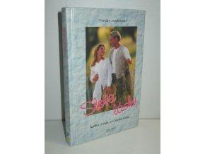 Slova lásky : kniha o tom, co hledá srdce : výroky osobností