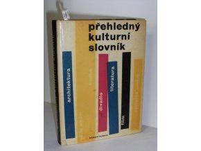 Přehledný kulturní slovník : Literatura, hudba, film, divadlo, výtvarné umění, architektura
