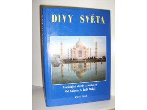 Divy světa : fascinující stavby a památky : od Kolosea k Tádž Mahal