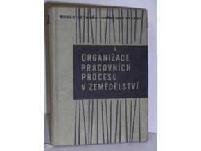 Organizace pracovních procesů v zemědělství : Sborník