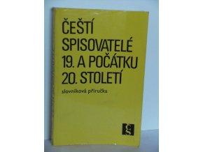 Čeští spisovatelé 19. a počátku 20. století : slovníková příručka (1982)