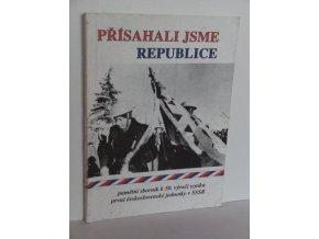 Přísahali jsme republice : pamětní sborník k 50. výročí vzniku první čs. vojenské jednotky v SSSR