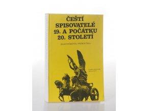 Čeští spisovatelé 19. a počátku 20. století : slovníková příručka (1973)