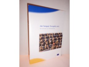Jak funguje Evropská unie : váš průvodce po institucích EU