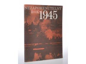 Nezapomenutelný rok 1945