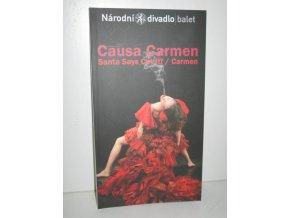 Causa Carmen : Santa says cut it! / Carmen : I. premiéra 14. června 2008 v Národním divadle, II. premiéra 15. června 2008 v Národním divadle