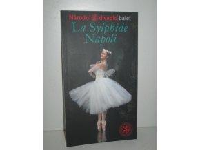 La Sylphide : Sylfida ; Napoli = Neapol : I. premiéra 21. února 2008 v Národním divadle, II. premiéra 22. února 2008 v Národním divadle