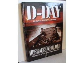 D-Day : operace Overlord : od přípravy po osvobození Paříže
