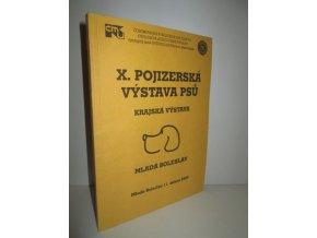 X. Pojizerská výstava psů : krajská výstava Mladá Boleslav