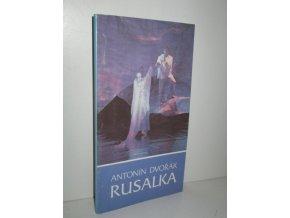 Antonín Dvořák, Rusalka : Premiéra 31.1. 1991 v Národním divadle