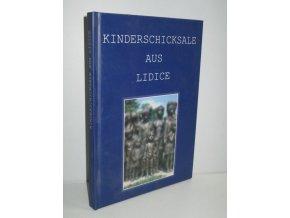 Kinderschicksale aus Lidice : (Erinnerungen, Zeugnisse, Dokumente)