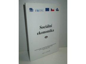 Sociální ekonomika : sborník materiálů z mezinárodní konference projektu Hefaistos ... : Praha 7.-8. června 2006