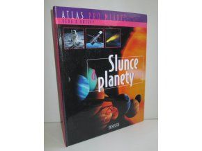 Slunce a planety : Atlas pro mládež