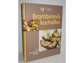 Bramborová kuchařka : 222 osvědčených receptů