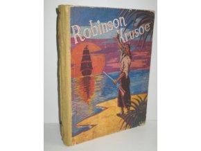 Robinson Crusoe:jeho osudy,dobrodruýství a nebezpečí