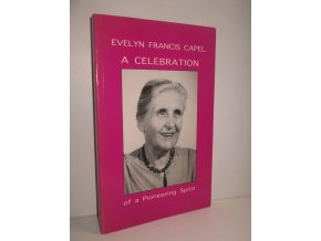 Evelyn Francis Capel : A Celebration of a Pioneering Spirit