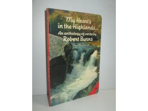 My Heart's in the Highlands : An anthology of verse by Scotland's bard Robert Burns