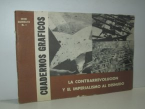 Cuadernos Gráficos: La Contrarrevolucion y el imperialismo al desnudo