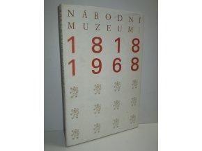 Národní muzeum : 1818-1968 : Jubilejní publ.