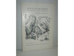 Max Švabinský:Náboženské motivy v kresbě a grafice-katalog výstavy