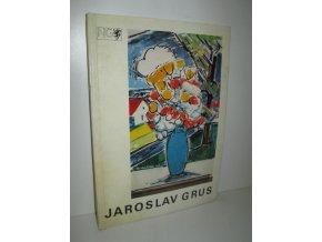 Jaroslav Grus : malířské dílo : katalog výstavy, Praha, duben-květen 1977
