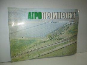 Agropromproekt:Kompleksnyj institut po izučeniju i proektirovaniju oběktov selskogo chozjajstva piščevoj promyšlennosti
