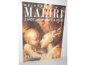 Parmigianino : Největší malíři č.58