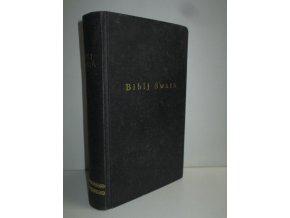 Biblia Sacra, To gest: Biblj Swatá, aneb wssecka Swatá Pjsma Starého i Nowého Zákona : se wssj pilnostj opět přehlédnutá, ponaprawená a w nowě wydaná
