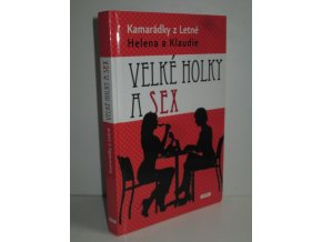 Velké holky a sex: Kamarádky z Letné Helena a Klaudie