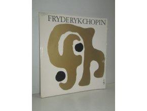 Chopin, talentem občan světa : výstava ze sbírek Towarzystwa im. Fryderyka Chopina ve Varšavě : Praha, Museum Bedřicha Smetany, 6. září-1. října 1972