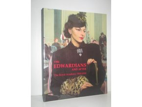 The Edwardians and After. The Royal Academy 1900-1950