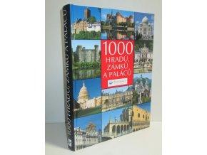 Tisíc hradů, zámků a paláců : obrazová pouť k nejhezčím stavbám šesti světadílů