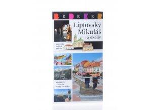Liptovský Mikuláš a okolie : putovanie mestom, históriou, krajinou--