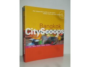 Bangkok cityscoops. eats, buys, chills, clubs, thrills