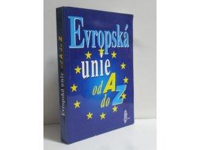 Evropská unie od A do Z : příručka evropské integrace