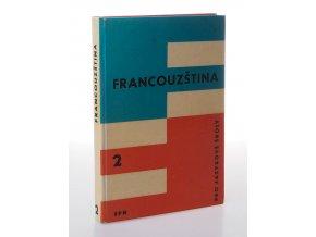 Francouzština pro jazykové školy 2. díl : jazyková příručka pro veřejnost a k výuce v jazykových kursech, an jazykových školách. (1968)