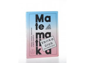 Matematika : sbírka úloh pro Střední školy (1997)
