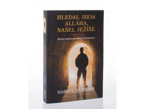 Hledal jsem Alláha, našel jsem Ježíše