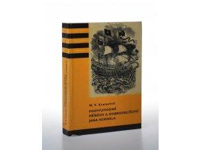 Podivuhodné příběhy a dobrodružství Jana Kornela jak je zažil na souši i na moři, mezi soldáty, galejníky, piráty, Indiány, lidmi dobrými i špatnými, sám vždy věren svému srdci (1960)