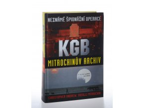 Neznámé špionážní akce KGB: Mitrochinův archiv