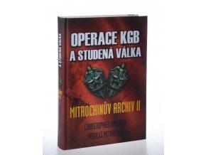 Operace KGB a studená válka: Mitrochinův archiv.  Díl 2