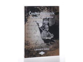Český důstojník na frontách monarchie: válečný deník