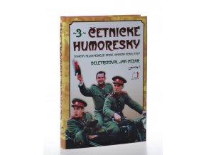 Četnické humoresky. Díl 3 (2007)