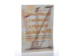 Sbírka příkladů z matematiky k přijímacím zkouškám na VŠE (2005)