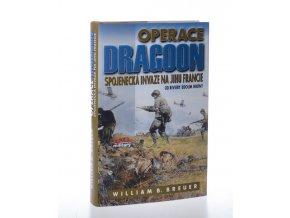 Operace Dragoon: spojenecká invaze na jihu Francie: od Riviery údolím Rhony