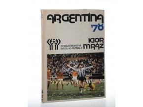 Argentína 78: XI. majstrovstvá sveta vo futbale